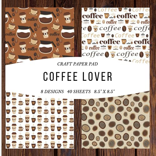 Craft Paper Pad Coffee Lover 8.5x8.5 Craft Paper, 8 Designs, 40 Sheets: Origami Vintage Flowers Pattern Scrapbooking Cardmaking Craft DIY Die Cuts ... Album for Kids Party Christmas Greeting Cards