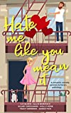 Hate Me Like You Mean It: A romantic comedy anthology (English Edition)