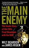 The Main Enemy: The Inside Story of the CIA's Final Showdown with the KGB