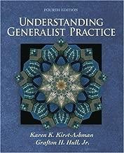 By Karen K. Kirst-Ashman, Jr., Grafton H. Hull: Understanding Generalist Practice Fourth (4th) Edition