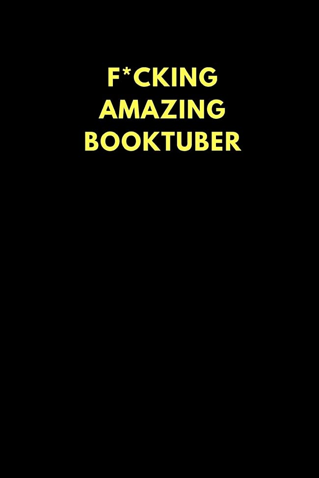 アーティキュレーション巨大な荒野F*cking Amazing Booktuber: Lined Notebook Journal to Write In, Funny Gift Friends Family (150 pages)