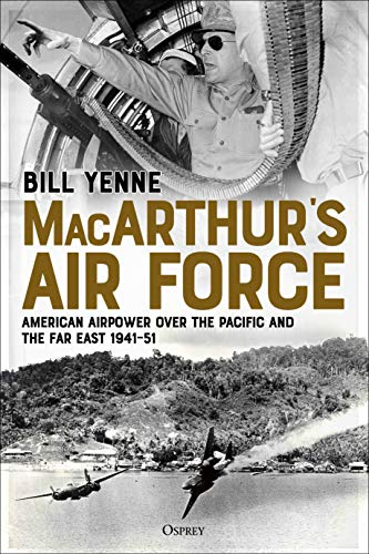 Image of MacArthur's Air Force: American Airpower over the Pacific and the Far East, 1941–51