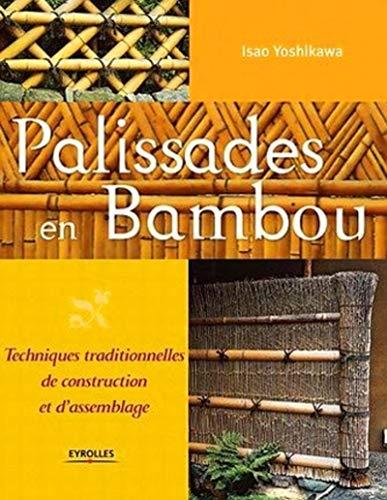Palissades en bambou : Techniques traditionnelles de construction et d'assemblage