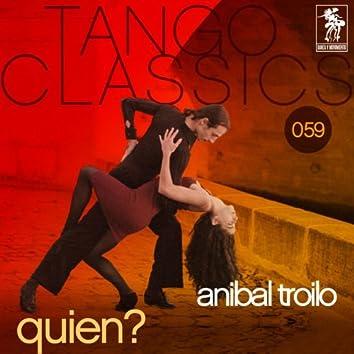 Tango Classics 059: Quien?