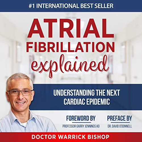 Atrial Fibrillation Explained audiobook cover art