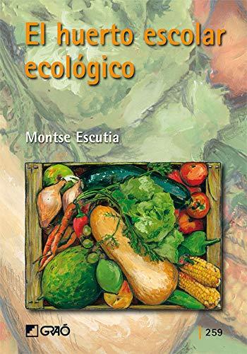 El huerto escolar ecológico: 259 (Grao - Castellano)