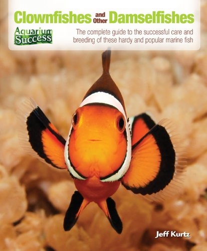 Clownfishes and Other Damselfishes (Aquarium Success) (English Edition)