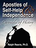 Apostles of Self-Help & Independence: Chronicles of History