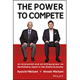 The Power to Compete: An Economist and an Entrepreneur on Revitalizing Japan in the Global Economy (English Edition)