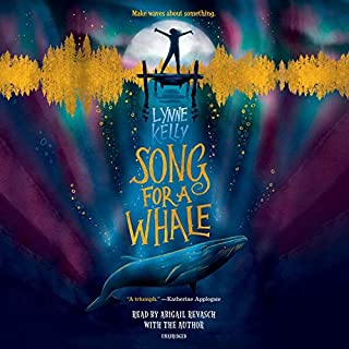 Song for a Whale                   Written by:                                                                                                                                 Lynne Kelly                               Narrated by:                                                                                                                                 Abigail Revasch,                                                                                        Lynne Kelly                      Length: 6 hrs and 34 mins     1 rating     Overall 5.0