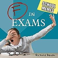 F in Exams: School Memes