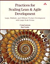 Practices for Scaling Lean & Agile Development: Large, Multisite, and Offshore Product Development with Large-Scale Scrum...