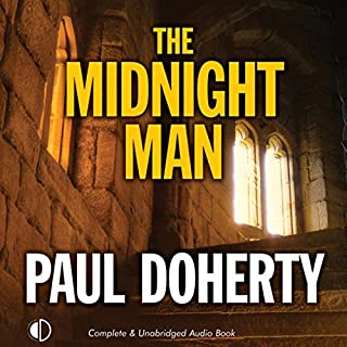 The Midnight Man                   By:                                                                                                                                 Paul Doherty                               Narrated by:                                                                                                                                 Andrew Wincott                      Length: 8 hrs and 26 mins     16 ratings     Overall 3.4