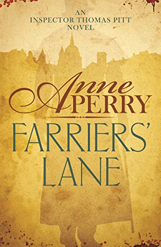 Farriers Lane (Thomas Pitt Mystery, Book 13): A gripping murder mystery in foggy Victorian London (Charlotte & Thomas Pitt series 12) (English Edition) eBook: Perry, Anne: Amazon.es: Tienda Kindle