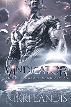 Vindicator: A Sci-Fi Alien Romance (Braxtharian Warriors Book 1) by [Nikki Landis]