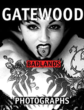 Badlands: Charles Gatewood Photographs
