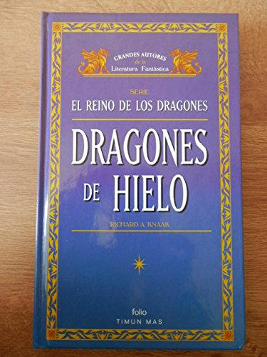 Dragones de hielo. Serie El Reino de los Dragones