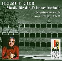 Helmut Eder (1916-2005): Divertimento / ... missa est... by Arnold-Schoenberg-Chor Wien (2013-08-05)