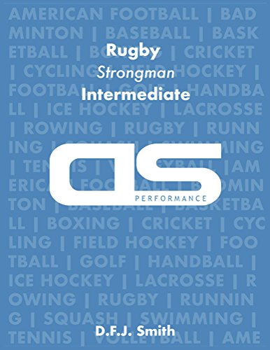 DS Performance - Strength & Conditioning Training Program for Rugby, Strongman, Intermediate (English Edition)
