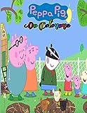 peppa pig Da Colorare: Libro da Colorare Bambini da 3+ Anni: Tutti felici con questo libro da colorare di Peppa Pig, i personaggi molto amati dai Bambini