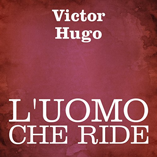 L'uomo che ride [The Man Who Laughs] audiobook cover art