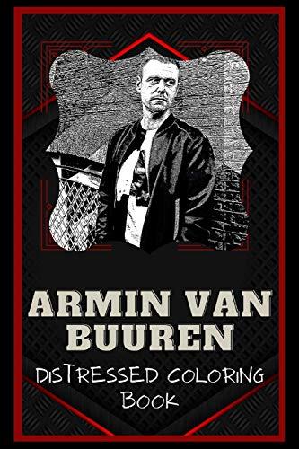 Armin van Buuren Distressed Coloring Book: Artistic Adult Coloring Book