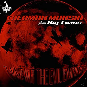 I Ain't wit the Evil Empire (feat. Big Twins)