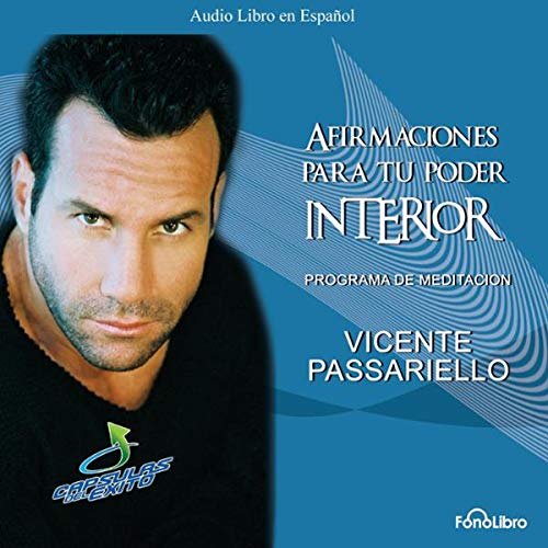 Afirmaciones para tu poder interior [Affirmations for Your Inner Power]     Programa de Meditacion              By:                                                                                                                                 Vicente Passariello                               Narrated by:                                                                                                                                 Vicente Passariello                      Length: 41 mins     29 ratings     Overall 4.3