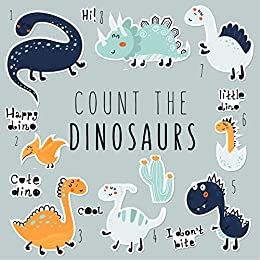 Count the Dinosaurs: A Fun Puzzle Book Gift for Kids, Boys or Girls. by [Children Book]