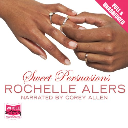 Sweet Persuasions                   By:                                                                                                                                 Rochelle Alers                               Narrated by:                                                                                                                                 Corey Allen                      Length: 7 hrs and 54 mins     Not rated yet     Overall 0.0