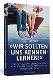 Wir sollten uns kennenlernen!: Eine zu 99 % wahre Geschichte über meine atemberaubende Partnersuche nach der Scheidung - Jörg ter Veer