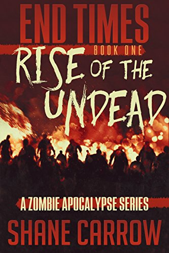 Book: End Times I: Rise of the Undead by Shane Carrow