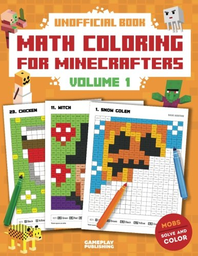 Math Coloring For Minecrafters: Addition, Subtraction, Multiplication and Division Practice Problems...