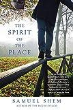 The Spirit of the Place - Samuel Shem