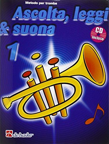 Ascolta, leggi & suona. Per la Scuola media. Con CD Audio. Metodo per tromba (Vol. 1)