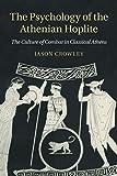 The Psychology of the Athenian Hoplite