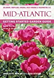 Mid-Atlantic Getting Started Garden Guide: Grow the Best Flowers, Shrubs, Trees, Vines & Groundcovers (Garden...