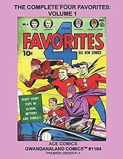 The Complete Four Favorites: Volume 1: Gwandanaland Comics #1184 --- Starring Lash Lightning, Magno, The Raven, Unknown So...