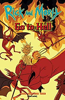 Rick and Morty: Go To Hell by [Ryan Ferrier, Constanza Oroza, Sarah Stern]