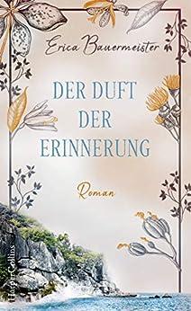 Der Duft der Erinnerung (German Edition) by [Erica Bauermeister, Edith Beleites]
