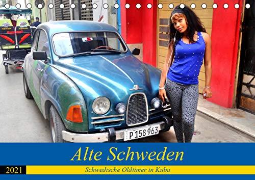 Alte Schweden - Schwedische Oldtimer in Kuba (Tischkalender 2021 DIN A5 quer)