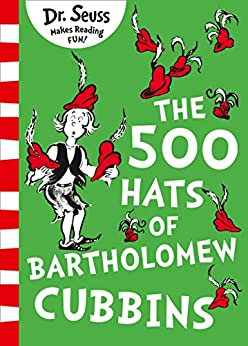 The 500 Hats of Bartholomew Cubbins by [Dr. Seuss]