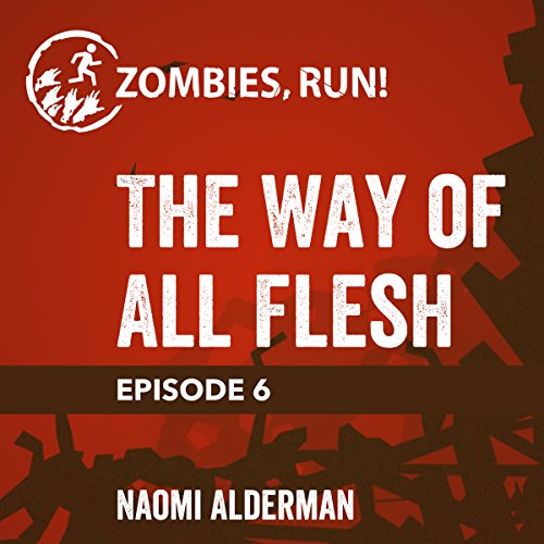 Ep. 6: The Way of All Flesh audiobook cover art