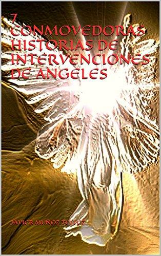 7 CONMOVEDORAS HISTORIAS DE INTERVENCIONES DE ANGELES