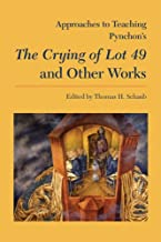 Approaches to Teaching Pynchon's The Crying of Lot 49 and Other Works (Approaches to Teaching World Literature)