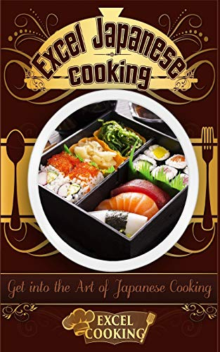 Excel Japanese Cooking: Get into the Art of Japanese Cookingの詳細を見る