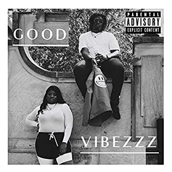 Good Vibezzz (feat. Gifted Ignorance)