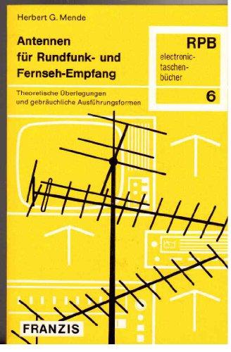 Antennen für Rundfunk- und Fernseh-Empfang mit 36 Bildern und 7 Tabellen. 13. Auflage.