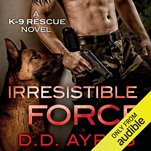 Irresistible Force Audiobook By D.D. Ayres cover art