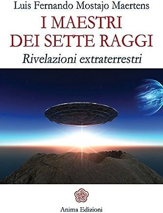 Maestri dei sette raggi (I): Rivelazioni extraterrestri